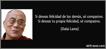 frase-si-deseas-felicidad-de-los-demas-se-compasivo-si-deseas-tu-propia-felicidad-se-compasivo-dalai-lama-136402